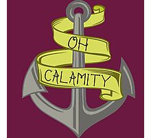 Oh Calamity Anchor Photographic Print