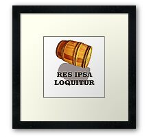 """Res Ipsa Loquitur  - """"The Thing Speaks for Itself"""" Framed Print"""