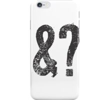 and? iPhone Case/Skin