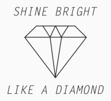 Shine bright like a diamond by MegaLawlz