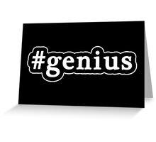 Genius - Hashtag - Black & White Greeting Card