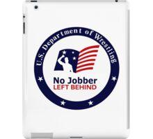 No Jobber Left Behind iPad Case/Skin