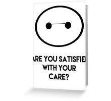 Are You Satisfied with Your Care? Greeting Card