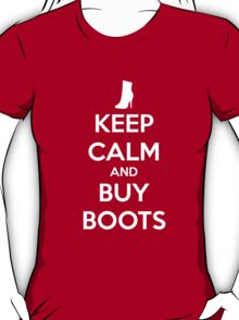 KEEP CALM and BUY BOOTS T-Shirt