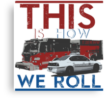 This Is How We Roll Canvas Print