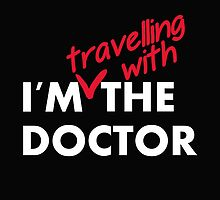I'm (travelling with) the Doctor by stormaggedon