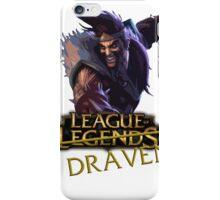 League of Draaaaaaaaaaven iPhone Case/Skin