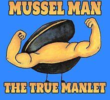 Mussel Man: The True Manlet by Katrina Larock