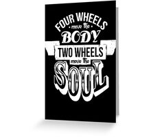 Two Wheels Move the Soul: White Greeting Card