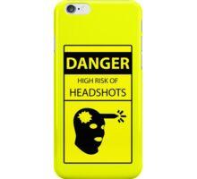 DANGER high risk of headshots iPhone Case/Skin