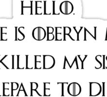 You Killed My Sister...Prepare to Die!  Sticker