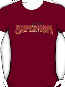 Super(tired)Mom T-Shirt