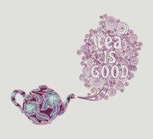 Tea is Good by micklyn
