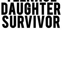 Teenage Daughter Survivor by mralan