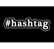 Hashtag - Hashtag - Black & White Photographic Print