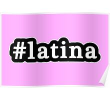 Latina - Hashtag - Black & White Poster