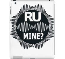 R U Mine? White Text, Blk/Wht iPad Case/Skin