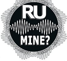 R U Mine? White Text, Gry/Wht by psycheincolour