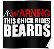 Warning this Chick Rides Beards Poster