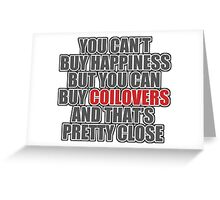 Happiness is Coilovers Greeting Card
