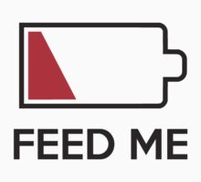 Feed Me Low Power Battery by TheShirtYurt