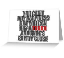 Happiness is Turbo Greeting Card