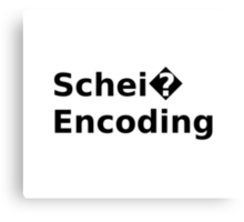 Schei? Encoding - Funny White Programmer T-Shirt Canvas Print