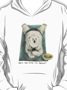 Don't you mind I'm topless? T-Shirt