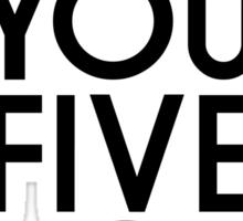 I Think You Five-O Sticker