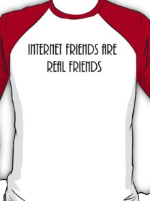 internet friends 4 T-Shirt