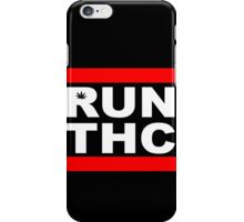 RUN THC iPhone Case/Skin