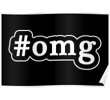 OMG - Hashtag - Black & White Poster