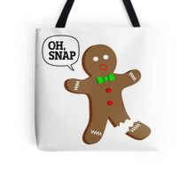 Oh, Snap Gingerbread Man, Funny Christmas Gift Tote Bag
