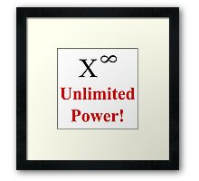 Unlimited Power! Framed Print