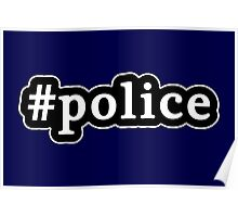 Police - Hashtag - Black & White Poster