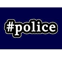 Police - Hashtag - Black & White Photographic Print