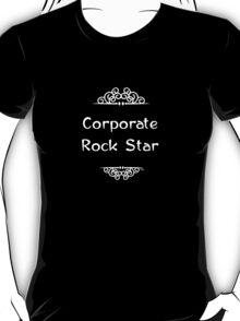 Corporate Rock Star T-Shirt