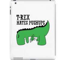 T-Rex Hates Pushups iPad Case/Skin