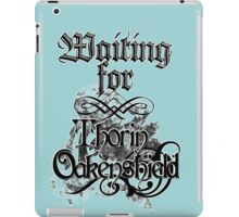 Waiting for Thorin Oakenshield iPad Case/Skin