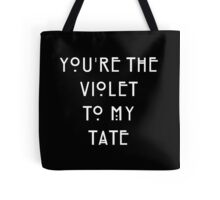 You're the Violet to my Tate Tote Bag
