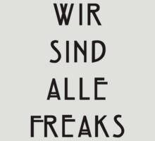 Wir Sind Alle Freaks by princessbedelia