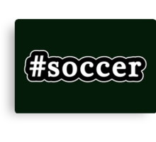 Soccer - Hashtag - Black & White Canvas Print