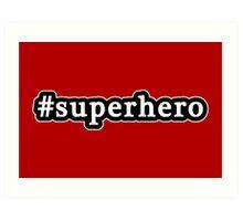 Superhero - Hashtag - Black & White Art Print