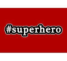 Superhero - Hashtag - Black & White Photographic Print