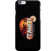 Tahiti. It's a Magical Place iPhone Case/Skin