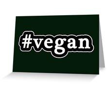 Vegan - Hashtag - Black & White Greeting Card