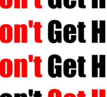 Don't Get Hit  (Isai) - Red/Black Sticker