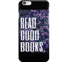Read Good Books iPhone Case/Skin