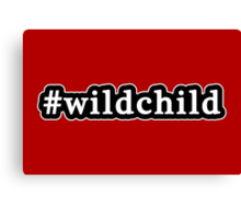 Wild Child - Hashtag - Black & White Canvas Print