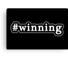 Winning - Hashtag - Black & White Canvas Print